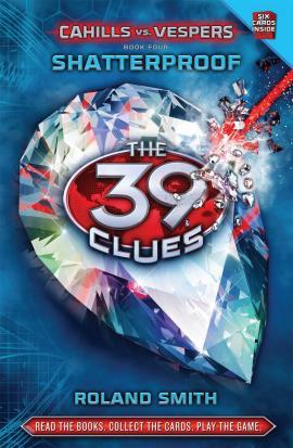 The 39 Clues: Cahills Vs. Vespers Book 4: Shatterproof