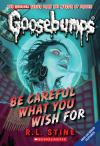 Classic Goosebumps #07: Be Careful What You Wish For