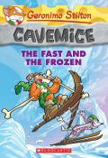 Geronimo Stilton Cavemice #4: The Fast And The Frozen
