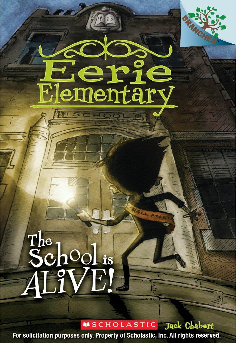 Eerie Elementary #1: The School Is Alive!