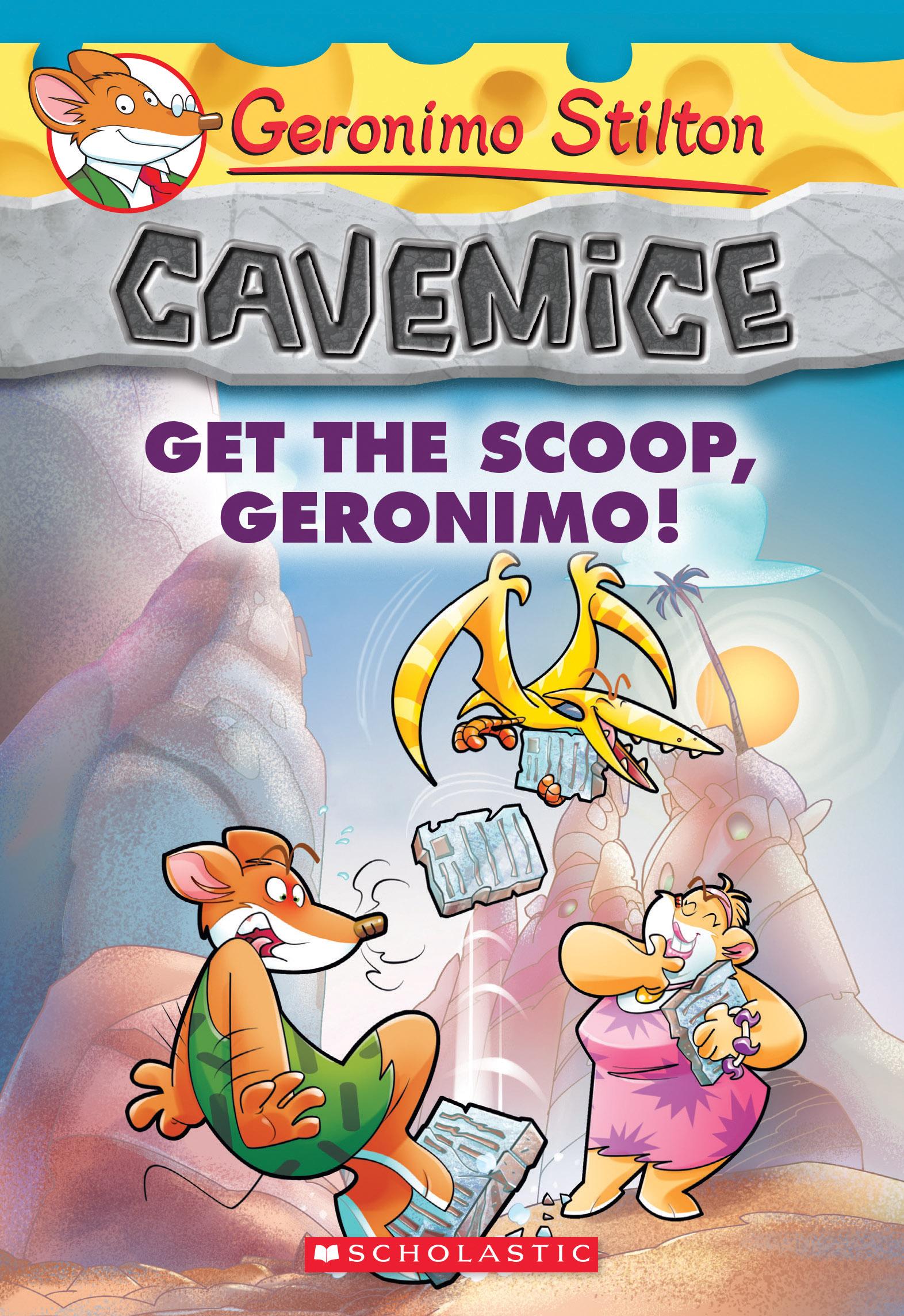 Geronimo Stilton Cavemice #9: Get The Scoop, Geronimo!