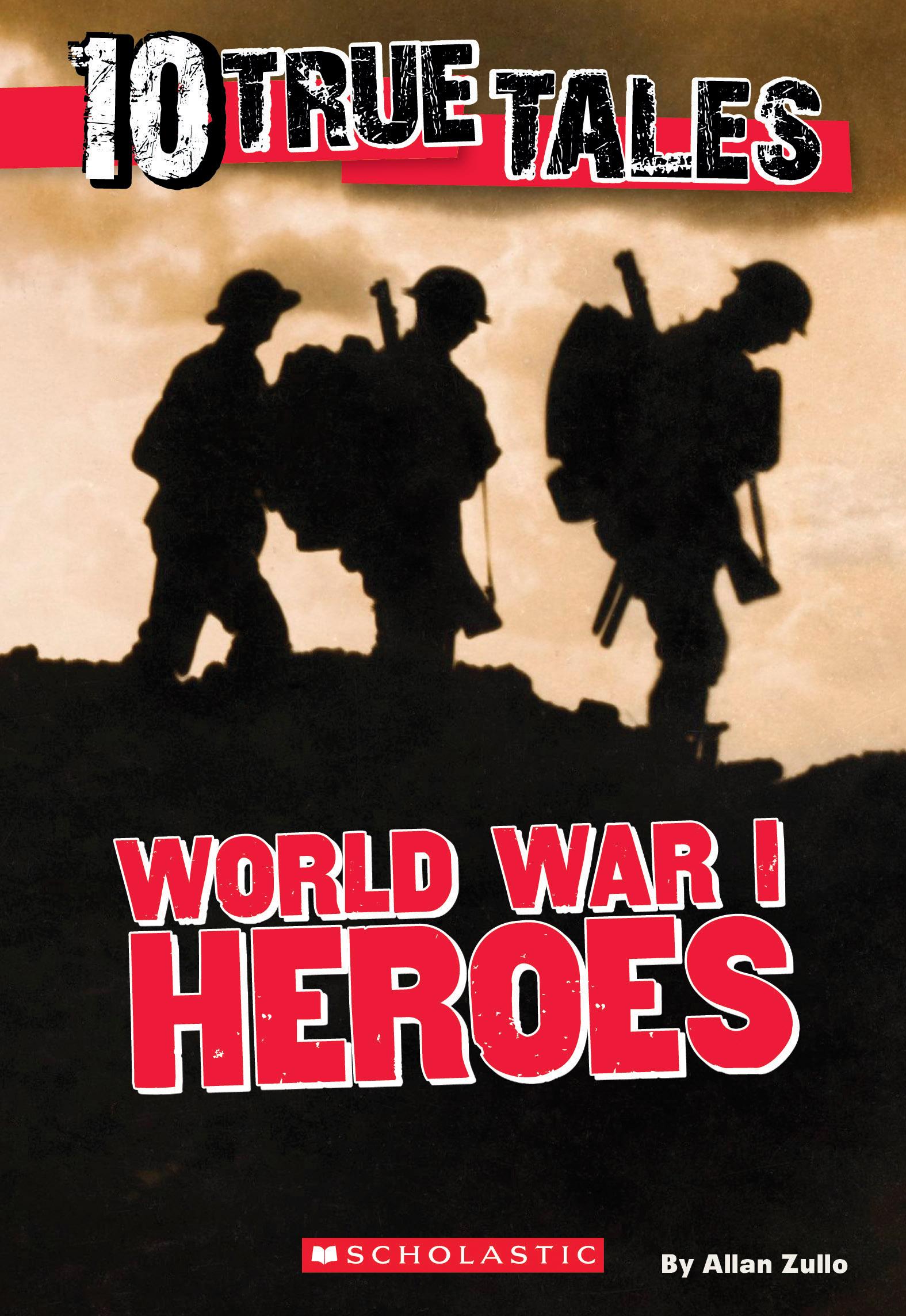 10 True Tales: World War I Heroes