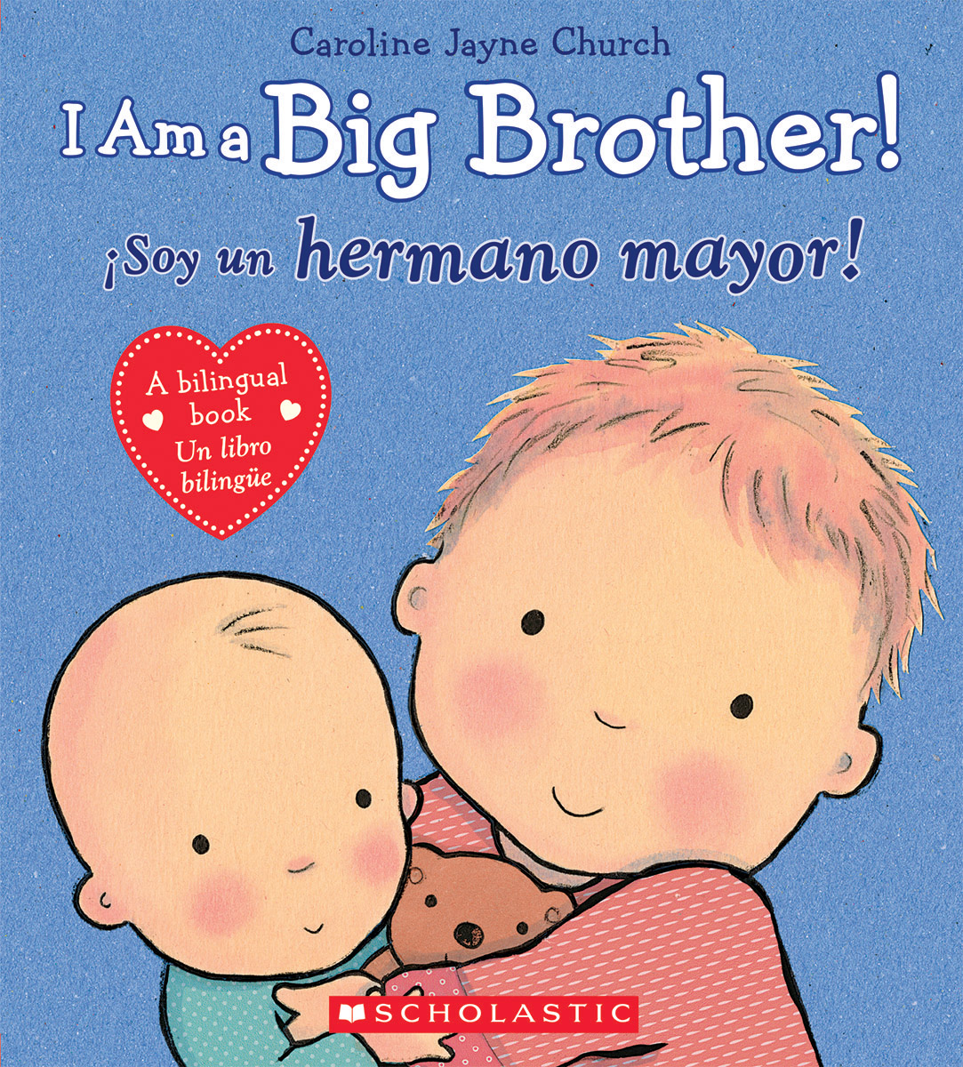 I Am A Big Brother! / ¡Soy Un Hermano Mayor!