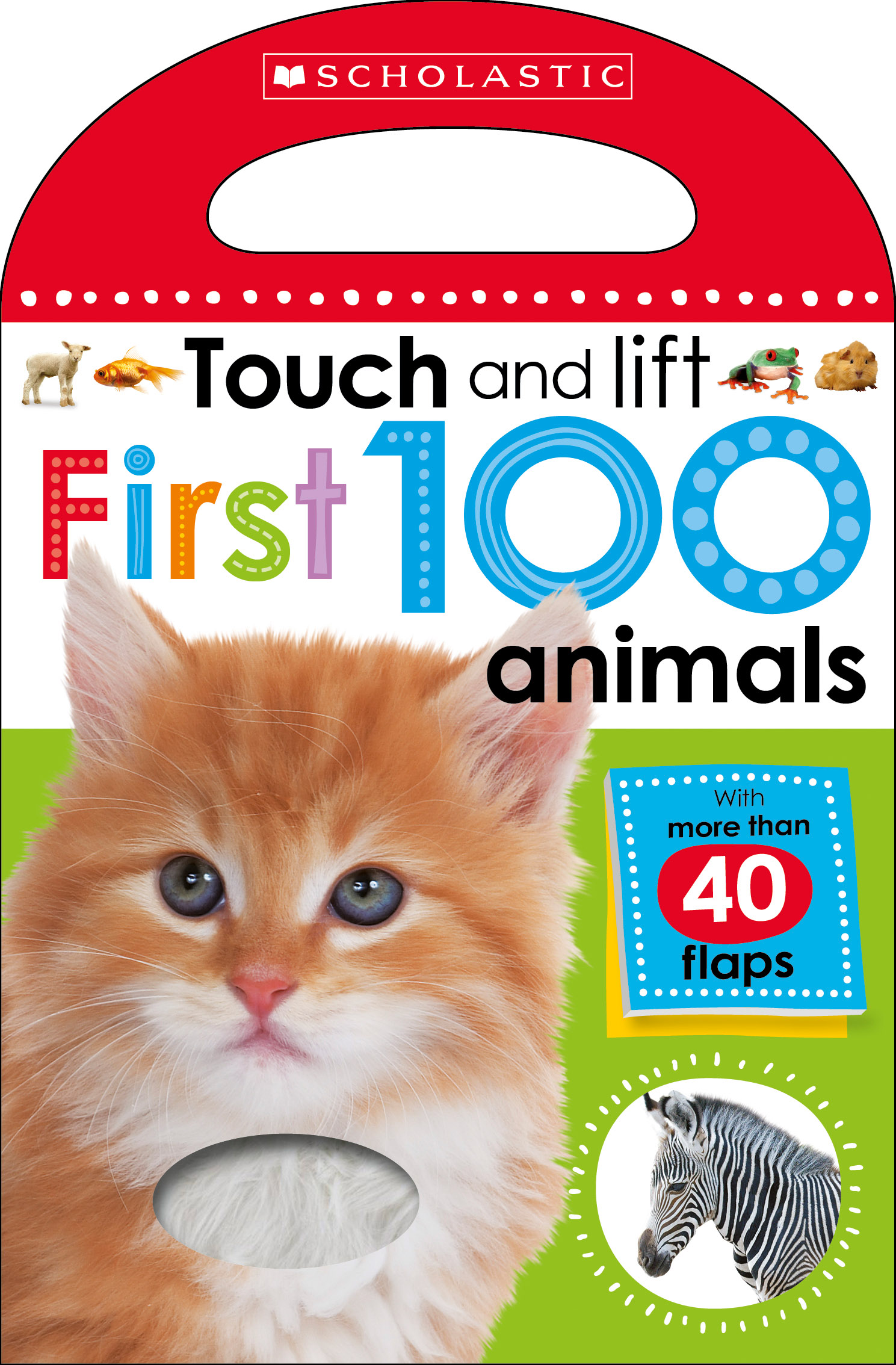 First 100 Animals (Scholastic Early Learners: Touch And Lift)