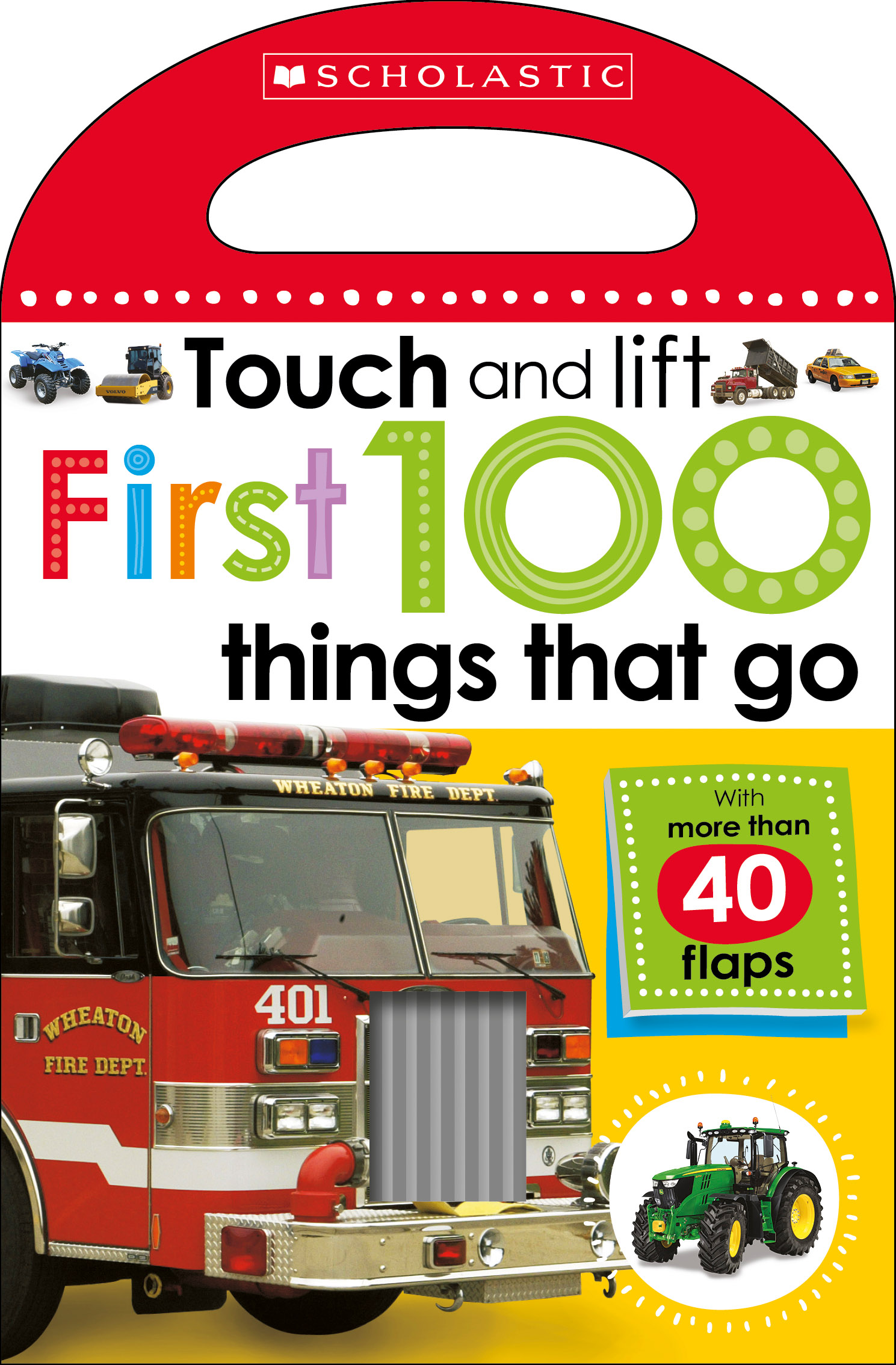 First 100 Things That Go (Scholastic Early Learners: Touch And Lift)