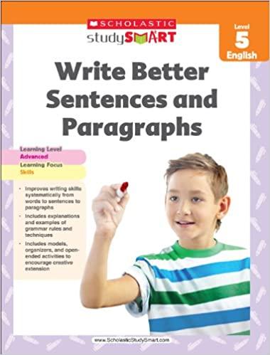 Scholastic Study Smart Write Better Sentences & Paragraphs 5