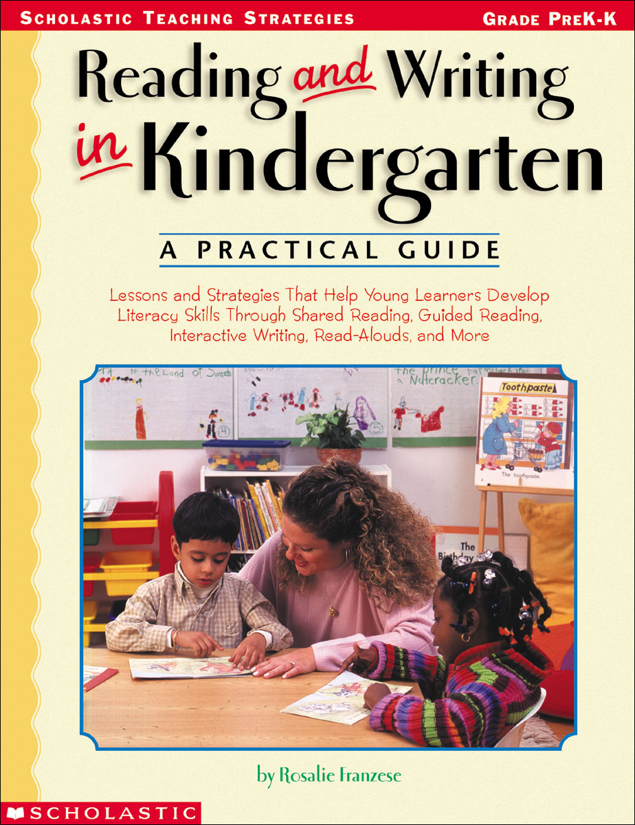 Reading And Writing In Kindergarten A Practical Guide