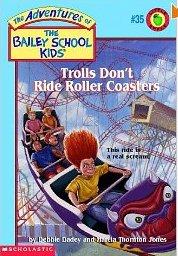 The Bailey School Kids #35 Trolls Don'T Ride Roller Coasters