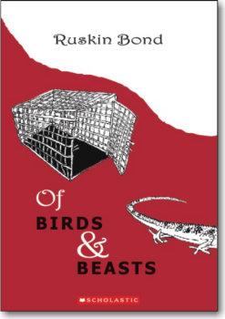 Ruskin Bond Of Birds and Beasts