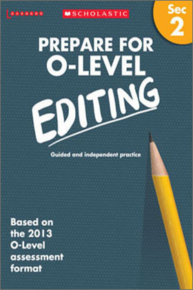 Prepare for 'O' Level Editing Sec 2