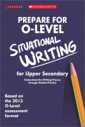 Prepare for 'O' Level Situational Writing