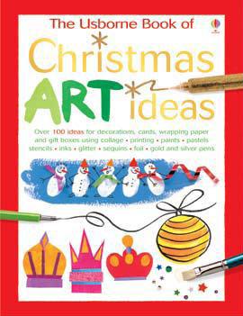 Usborne Book of Christmas Art Ideas