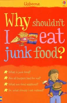 Why Shouldn't  I Eat Junk Food ?
