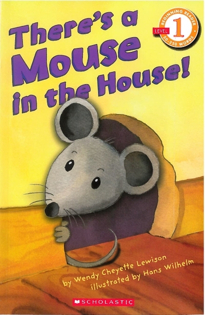Beginning Readers- Level 1: There's a Mouse in the House!