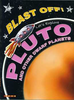 Blast Off! Let's Explore Pluto and Other Dwarf Planets
