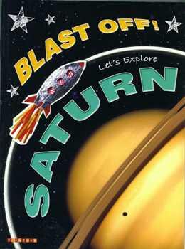 Blast Off! Let's Explore Saturn