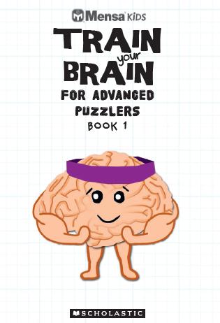 Mensa Kids Train Your Brain Advanced Puzzlers 1