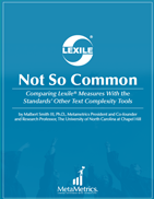 Not So Common: Comparing Lexile Measures With the Standards' Other Text Complexity Tools