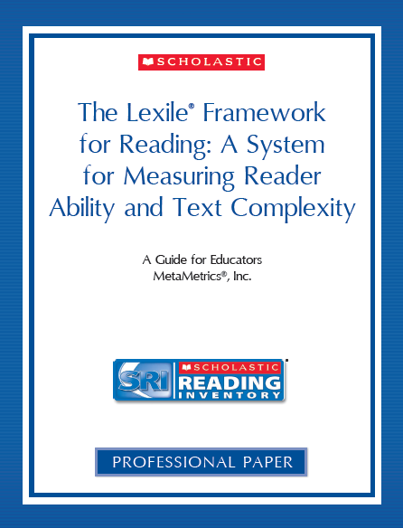 The Lexile Framework for Reading: A System for Measuring Reader Ability and Text Complexity