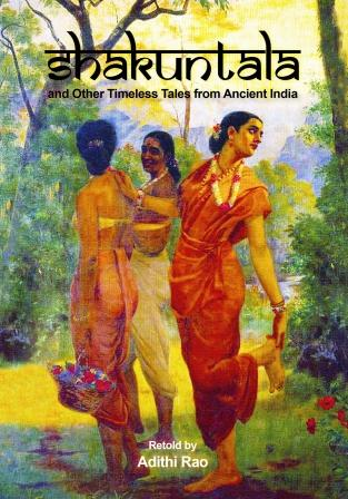 Shakuntala and other Timeless Tales from Ancient India