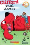 Lector De Scholastic Nivel 1: Clifford Va Al Doctor